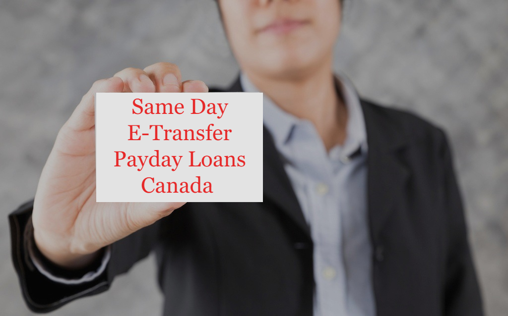 Same Day E-Transfer Payday Loans Canada Guaranteed Approval 24/7