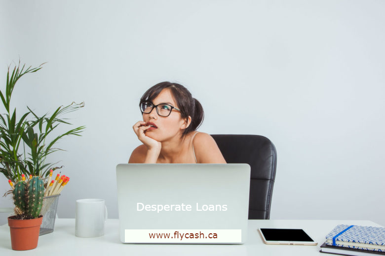 What Are Desperate Loans Canada and How To Apply With It?